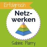 Sabine Piarry - Erfolgreich Netzwerken