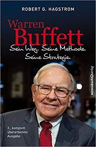 Warren Buffett - Sein Weg. Seine Methoden. Seine Strategie.